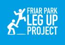 Friar Park Leg Up Project